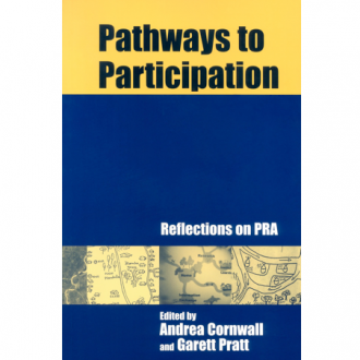 Pathways to Participation: Practitioners' Reflections on PRA, eds. Andrea Cornwall and Garett Pratt, IT Publications,