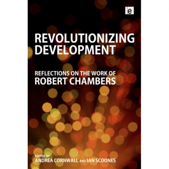 Revolutioning Development: Reflections on the Work of Robert Chambers, A. Cornwall and I. Scoones (eds.), Earthscan,