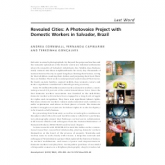 'Revealed cities: A photovoice project with domestic workers in Salvador, Brazil'. Development, 53 (2): 299-300 (A. Cornwall, Andrea, F. Capibaribe, Fernanda and T. Gonçalves 2010)